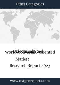 World Non Grain-oriented Electrical Steel   Market Research Report 2023