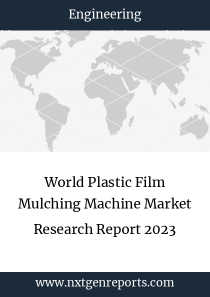 World Plastic Film Mulching Machine Market Research Report 2023