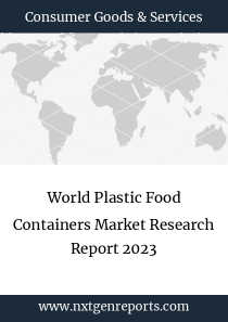 World Plastic Food Containers Market Research Report 2023