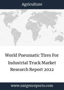 World Pneumatic Tires For Industrial Truck Market Research Report 2022