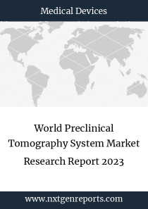 World Preclinical Tomography System Market Research Report 2023