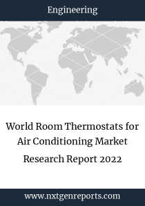 World Room Thermostats for Air Conditioning Market Research Report 2022