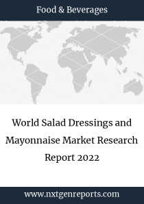 World Salad Dressings and Mayonnaise Market Research Report 2022