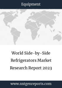 World Side-by-Side Refrigerators Market Research Report 2023
