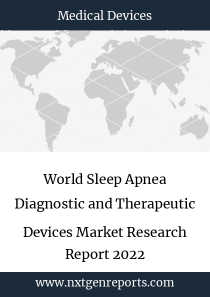 World Sleep Apnea Diagnostic and Therapeutic Devices Market Research Report 2022