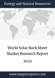 World Solar Back Sheet Market Research Report 2022