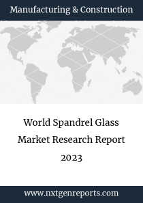 World Spandrel Glass Market Research Report 2023
