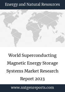 World Superconducting Magnetic Energy Storage Systems Market Research Report 2023