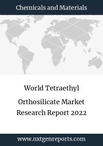 World Tetraethyl Orthosilicate Market Research Report 2022