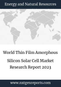 World Thin Film Amorphous Silicon Solar Cell Market Research Report 2023