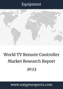 World TV Remote Controller Market Research Report 2023