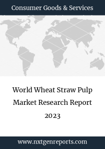 World Wheat Straw Pulp Market Research Report 2023