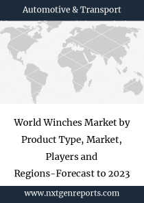 World Winches Market by Product Type, Market, Players and Regions-Forecast to 2023